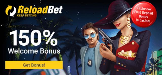 ♦ ReloadBetで排他的な150%初回入金ボーナス最大$300